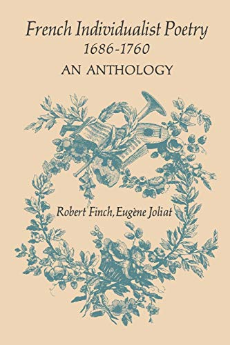 French Individualist Poetry 1686-1760: An Anthology: Finch, Robert
