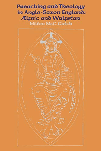 9781487598907: Preaching and Theology in Anglo-Saxon England: Ælfric and Wulfstan