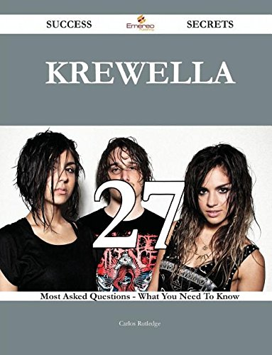 9781488881305: Krewella 27 Success Secrets - 27 Most Asked Questions on Krewella - What You Need to Know