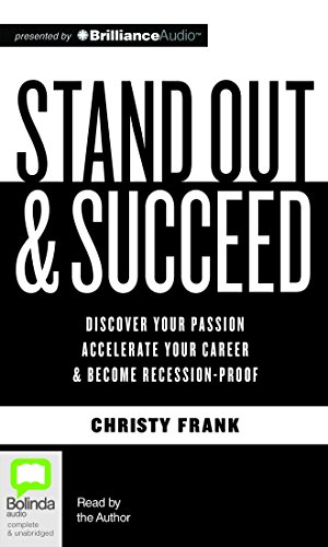 9781489024930: Stand Out & Succeed: Discover Your Passion, Accelerate Your Career and Become Recession-Proof