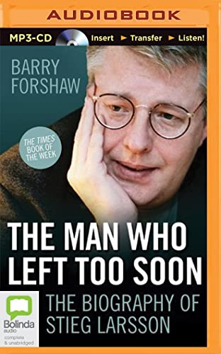 9781489026422: The Man Who Left Too Soon: The Life and Works of Stieg Larsson