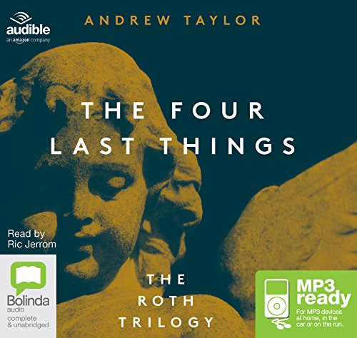 The Four Last Things: Andrew Taylor