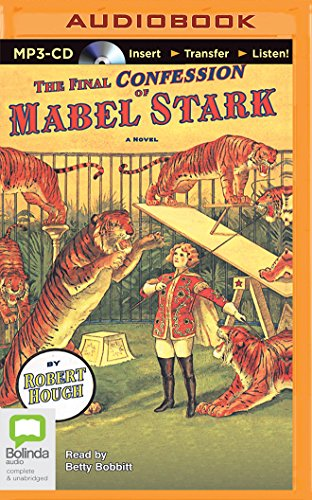 The Final Confession of Mabel Stark: Robert Hough