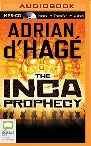 The Inca Prophecy: Adrian d Hage