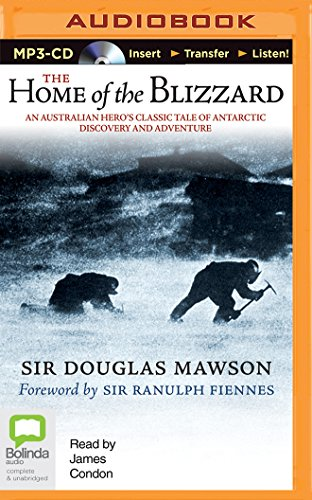 The Home of the Blizzard: Sir Douglas Mawson