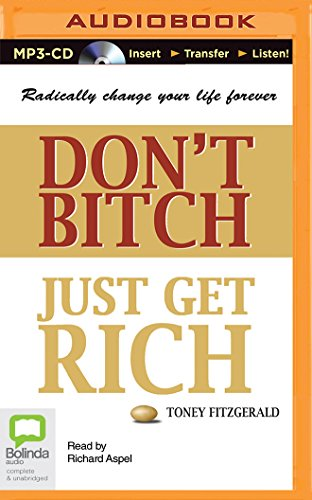 Don't Bitch, Just Get Rich: Toney Fitzgerald