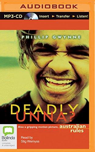 Deadly, Unna?: Phillip Gwynne