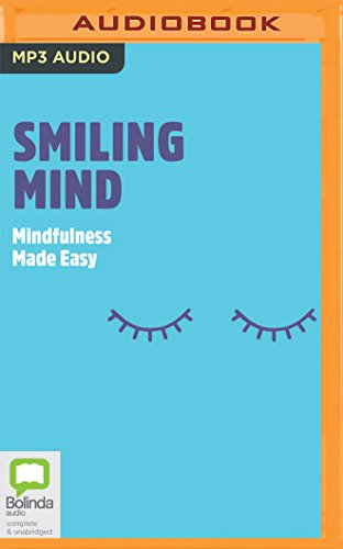 Smiling Mind: Mindfulness Made Easy: Jane Martino