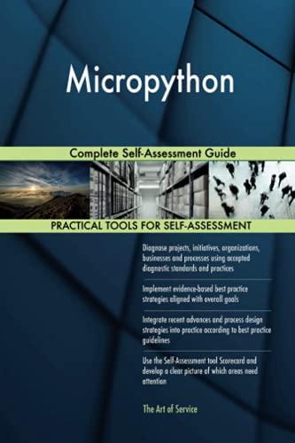 Micropython Complete Self-Assessment Guide: Gerardus Blokdyk