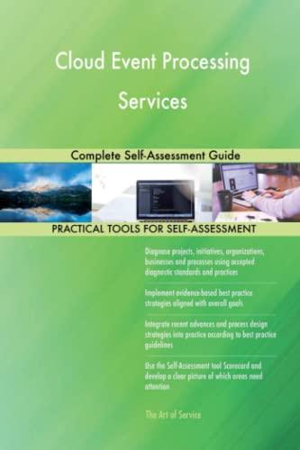 Cloud Event Processing Services Complete Self-Assessment Guide: Gerardus Blokdyk