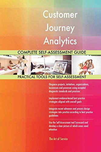 Customer Journey Analytics Complete Self-Assessment Guide: Gerardus Blokdyk