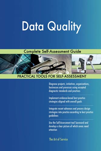 Data Quality Complete Self-Assessment Guide: Gerardus Blokdyk