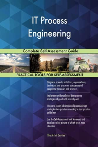 IT Process Engineering Complete Self-Assessment Guide: Gerardus Blokdyk