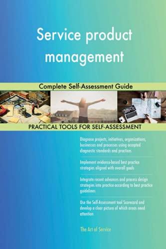 Service product management Complete Self-Assessment Guide: Gerardus Blokdyk