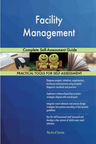 Facility Management Complete Self-Assessment Guide: Gerardus Blokdyk