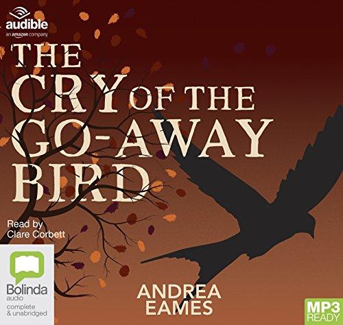 The Cry Of The Go-Away Bird: Andrea Eames