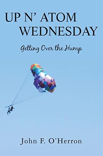 Up N' Atom Wednesday: Getting Over the Hump: John F. O'Herron