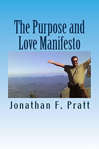 The Purpose and Love Manifesto: Pratt, Jonathan F.