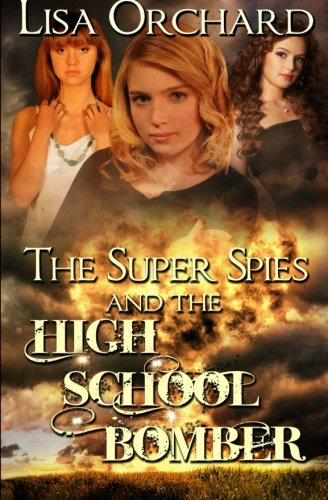 9781489502551: The Super Spies and the High School Bomber (Volume 2)