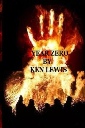 Year Zero: How the World Rebuilds from the Zombie Apocalypse: Lewis, Ken N