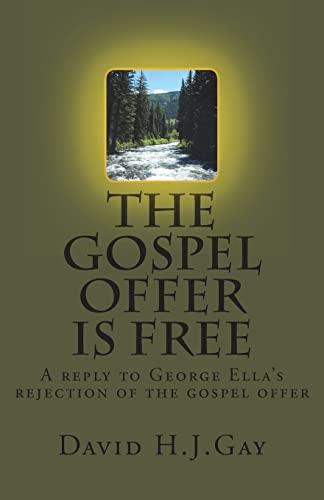 The Gospel Offer is Free: Gay, David H.J.