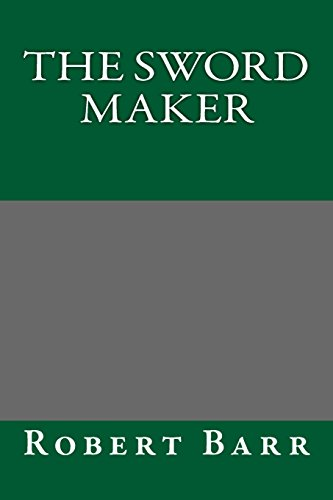 The Sword Maker (1489505741) by Robert Barr
