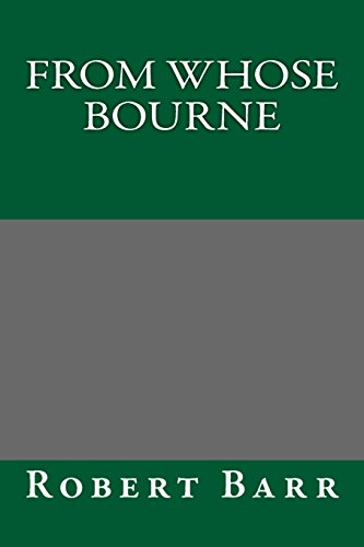 9781489505903: From Whose Bourne