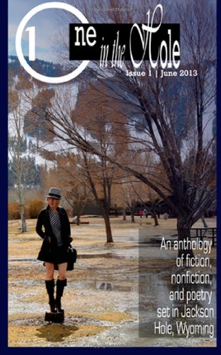 One in the Hole: Issue One: Daveler, Charley, Hoover, Sunny, Kent, Dawn, McDonald Kent, Anne, Long,...