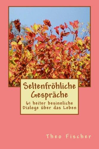 9781489510655: Seltenfroehliche Gespraeche: 61 heiter besinnliche Dialoge über das Leben (German Edition)