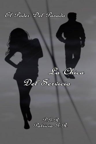 9781489511362: La Chica Del Servicio: El Poder Del Pasado (Spanish Edition)