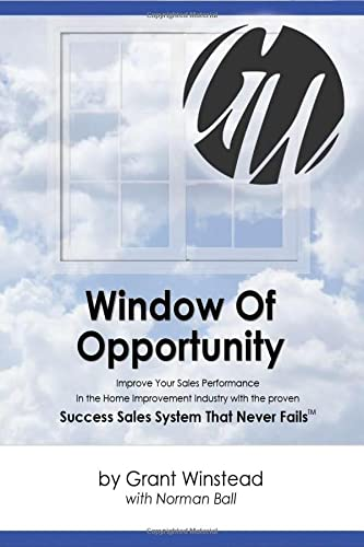 9781489513946: Window of Opportunity: Improve Your Sales Performance in the Home Improvement Industry