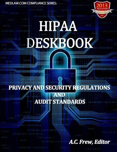 9781489514004: HIPAA Deskbook: Privacy And Security Regulations And Audit Standards (Medlaw.com Compliance Series)