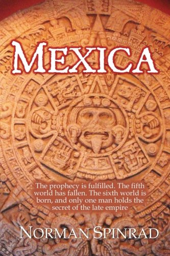 Mexica: Spinrad, Norman