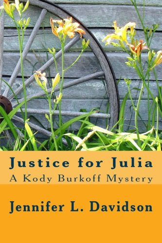 9781489519771: Justice for Julia: A Kody Burkoff Mystery (Kody Burkoff Series) (Volume 2)