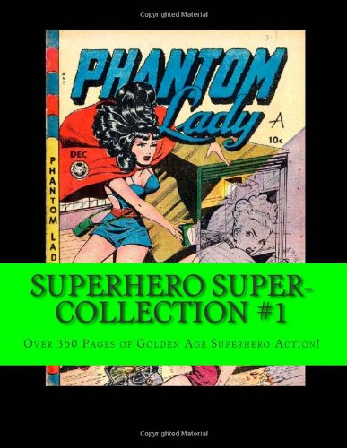 9781489521859: Superhero Super-Collection #1: Over 352 Pages of Golden Age Superhero Action!