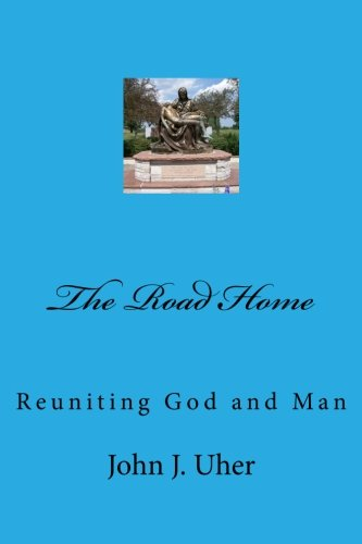 9781489523112: The Road Home: Reuniting God and Man