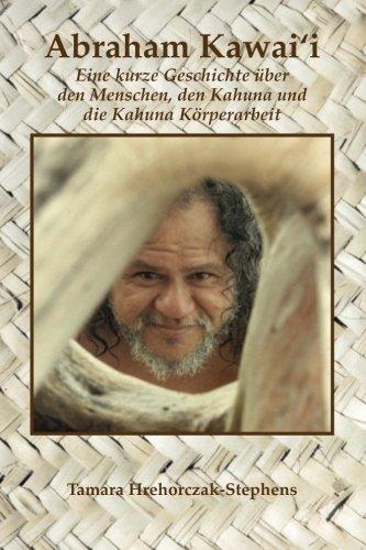 9781489523907: Abraham Kawai'i: Eine kurze Geschichte uber den Menschen, den Kahuna und die Kahuna Korperarbeit
