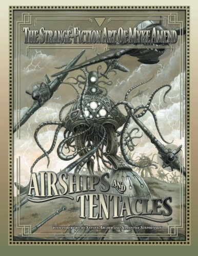 9781489526878: Airships and Tentacles: The Strange-Fiction Art of Myke Amend