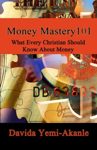 9781489528179: Money Mastery 101: What Every Christian Should Know And Understanding About Money (Money Mastery Series) (Volume 1)