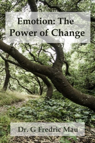 9781489528582: Emotion: The Power of Change: A Science-based Approach to Ericksonian Hypnosis