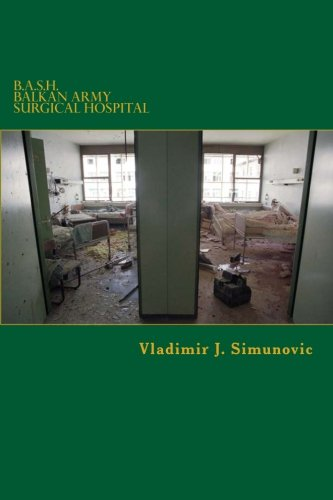 9781489528957: Balkan Army Surgical Hospital - B.A.S.H.: Recollections of a wartime neurosurgeon