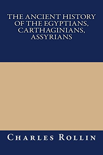 9781489530707: The Ancient History of the Egyptians, Carthaginians, Assyrians