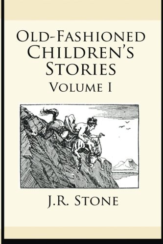 9781489530967: Old-Fashioned Children's Stories Volume I: Volume 1