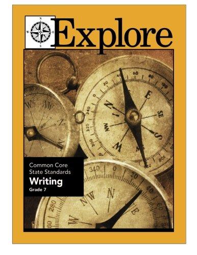 9781489531148: Explore Common Core State Standards Writing Grade 7