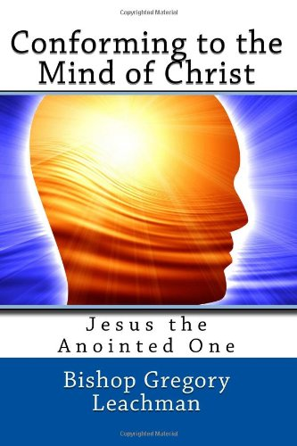 9781489531179: Conforming to the Mind of Christ: Jesus the Anointed One