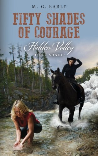 9781489531506: FIFTY SHADES OF COURAGE Hidden Valley: First Shade