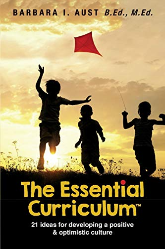 9781489532688: The Essential Curriculum ™: 21 ideas for developing a positive and optimistic culture