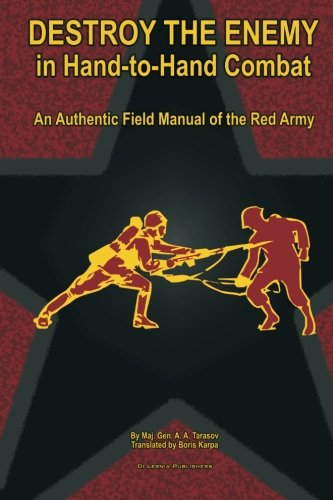 9781489533289: Destroy the Enemy in Hand-to-Hand Combat: An Authentic Field Manual of the Red Army (Red Army Field Manuals)