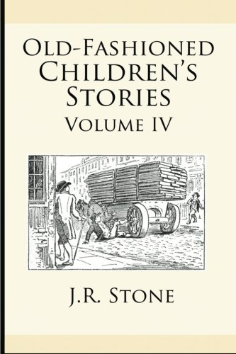 9781489533746: Old-Fashioned Children's Stories Volume IV