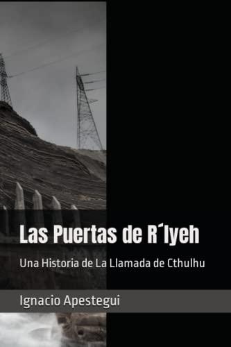 Las Puertas de R lyeh: Una Historia de La Llamada de Cthulhu (Spanish Edition): Apestegui, Ignacio